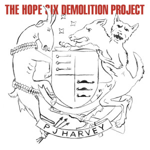 hope six - Pocztówki dźwiękowe. PJ Harvey, Hope Six Demolition Project