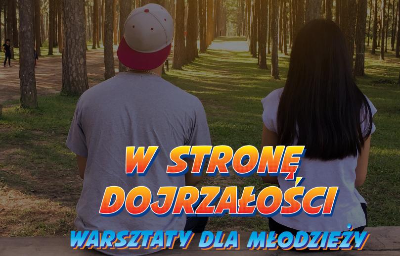 Screenshot 2018 4 12 W stronę dojrzałości – Warsztaty dla młodzieży - Sieroty prenatalne i mówiące zarodki, czyli edukacja seksualna w Polsce w XXI wieku