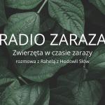 RADIO ZARAZA 150x150 - Zwierzęta w czasie zarazy. Czyli wtem, jest podcast!