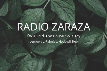 RADIO ZARAZA 420x280 - Zwierzęta w czasie zarazy. Czyli wtem, jest podcast!