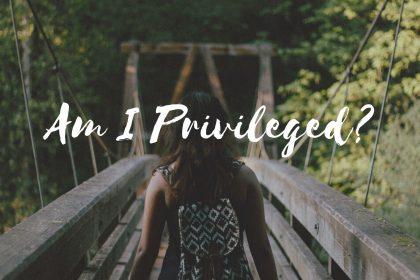 Am I Privileged  1 420x280 - Czym jest przywilej i dlaczego tak trudno nam go uznać?